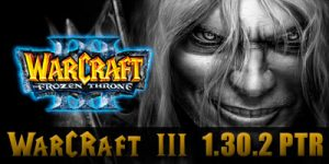 WarCraft 3 1.30.2 PTR